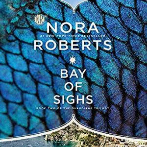 Bay of Sighs (Guardians Trilogy Book 2) by Nora Roberts