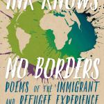 Ink Knows No Borders: Poems of the Immigrant Refugee Experience by Patrice Vecchione