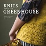 Knits from the Greenhouse: Knitting Patterns for Plant-Based Fibers by Cornelia Bartlette