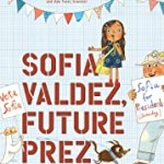 Sofia Valdez, Future Prez (The Questioneers) by Andrea Beaty