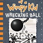 Wrecking Ball (Diary of a Wimpy Kid Book 14) by Jeff Kinney