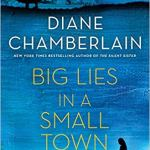 Big Lies in a Small Town: A Novel by Diane Chamberlain