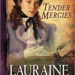 Tender Mercies (Red River of the North #5) by Lauraine Snelling