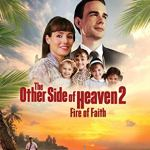 The Other Side of Heaven 2 - Fire of Faith (2019)