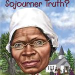 Who Was Sojourner Truth? by Yona Zeldis McDonough