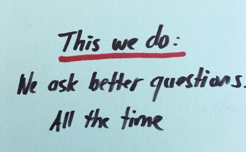 Leaders lead by asking better questions