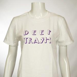 deep trash t-shirt