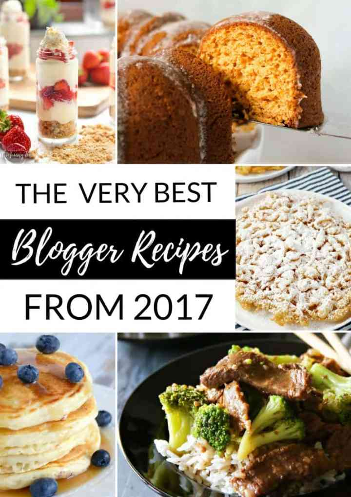 The Very Best Blogger Recipes from 2017 is a virtual roundup of the most amazing recipes from a variety of bloggers. Top recipes that you'll love!