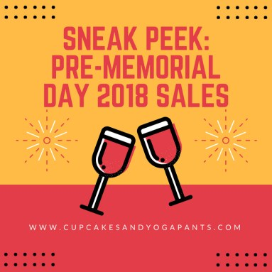 Sneak Peek: Pre-Memorial Day 2018 Sales
