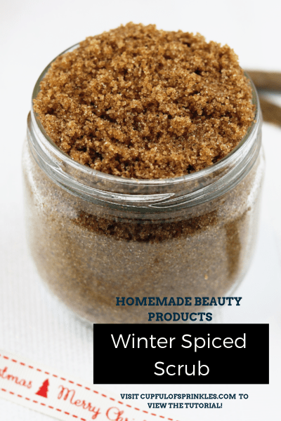 Winter Spiced Body Scrub Tutorial - Cupful of Sprinkles