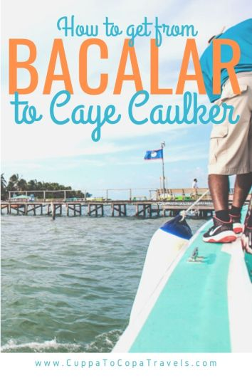 How to get from Bacalar to Caye Caulker: 4 ways to cross from Mexico to Belize