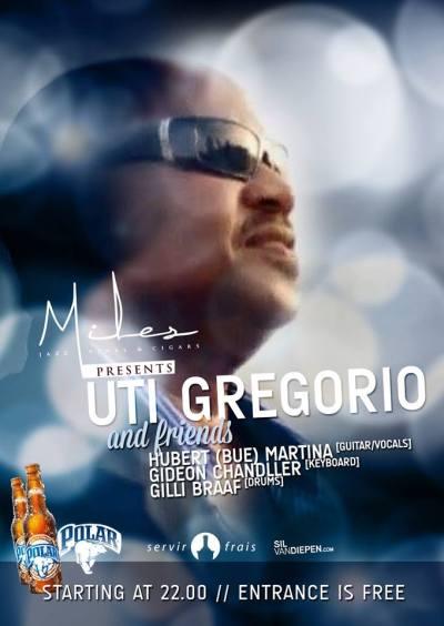 Uti Gregorio & Friends at Miles Curacao