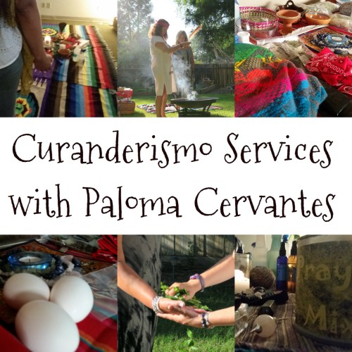 Curanderismo Services with Paloma Cervantes