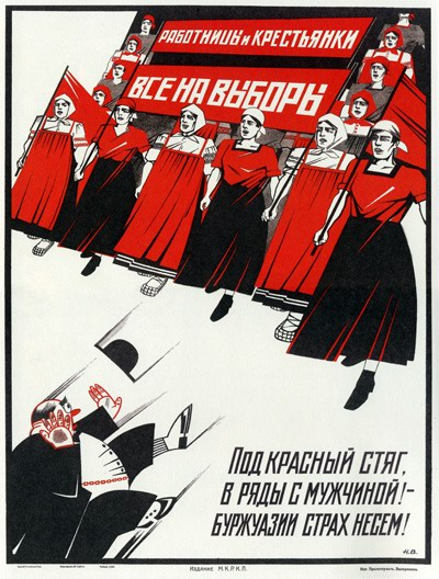 Worker and peasant women – all should go to the polls! Gather under the Red Banner along with men, We bring fear to the bourgeoisie!