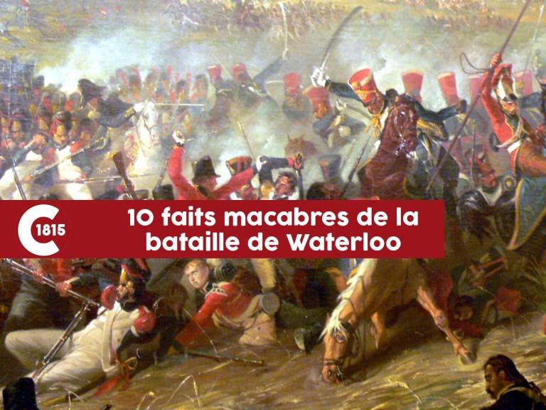 10 faits macabres de la bataille de Waterloo