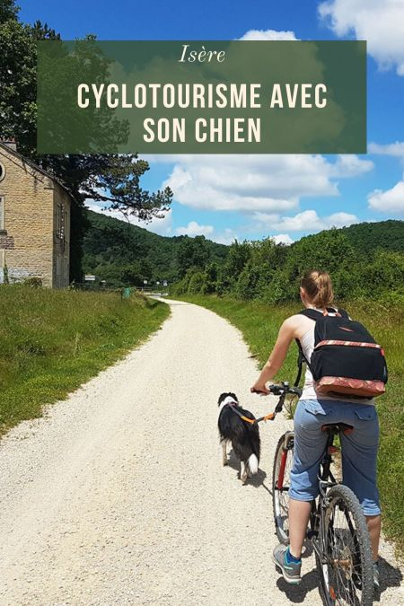 Faire du cyclotourisme avec son chien en Isère: le parcours de la Voie Verte et de la Via Rhôna