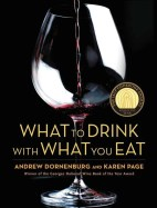 What to Drink with What You Eat by Andrew Dornenburg and Karen Page