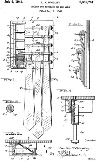 Holder for Neckties or the Like Patent Application US2352741 Filed August 7, 1943 A device… for supporting a number of neckties or the like and which will permit of an easy and convenient selection and removal of the necktie or neckties. …which will exert a yielding pressure upon the rumpled or folded portions of the necktie or neckties to smooth or press the same.
