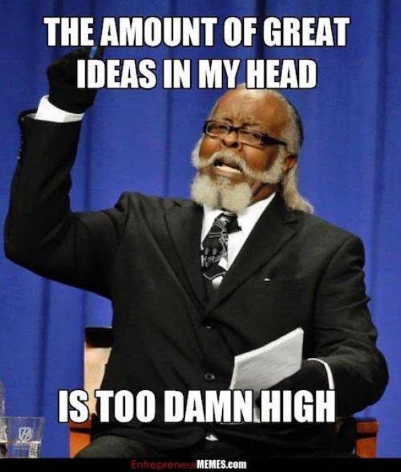 Entrepreneurs idea level memes