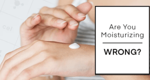 Moisturizing Mistakes