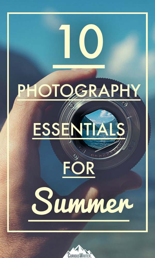 Pack these 10 essentials to make sure all your summer photos are amazing!