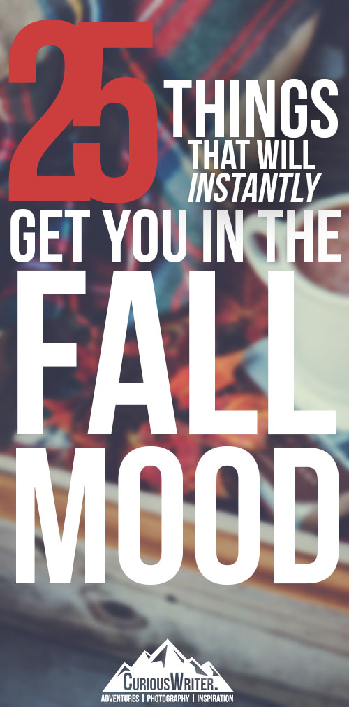 25 things to get your in the mood for fall