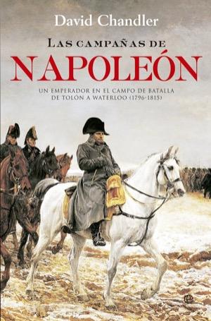 Las campañas de Napoleón, de David Chandler