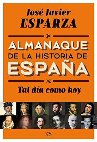 Tal día como hoy. Almanaque de la historia de España, de José Javier Esparza