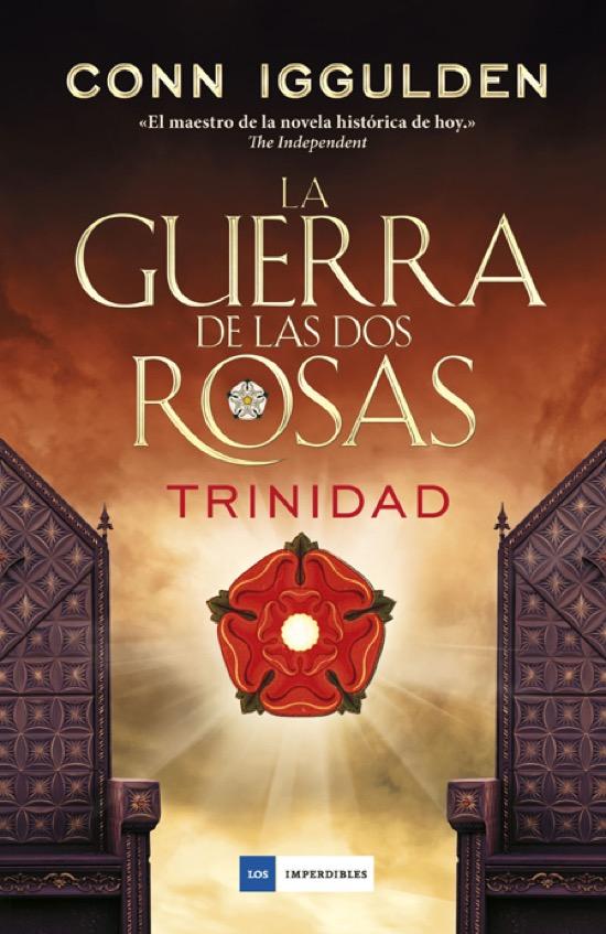 La guerra de las dos rosas – Trinidad, de Conn Iggulden