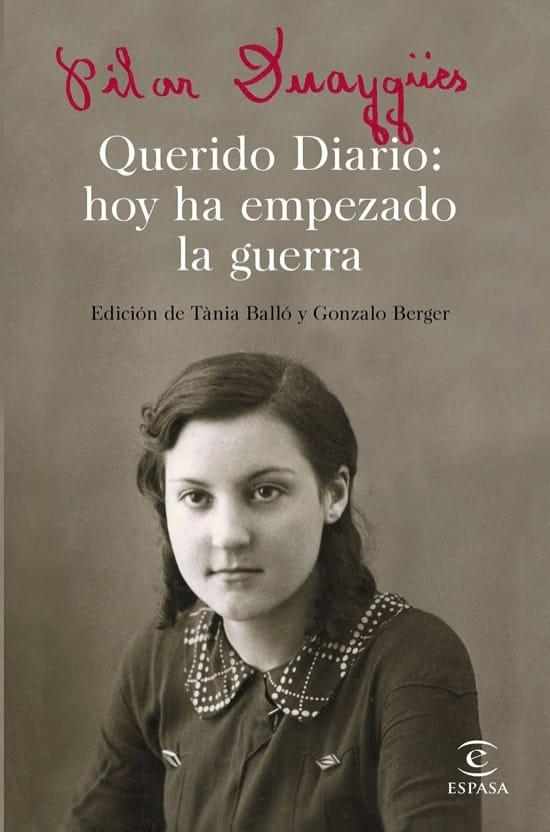 Querido Diario: hoy ha empezado la guerra, de Pilar Duaygües