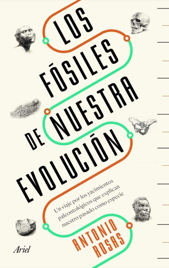 Los fósiles de nuestra evolución, de Antonio Rosas