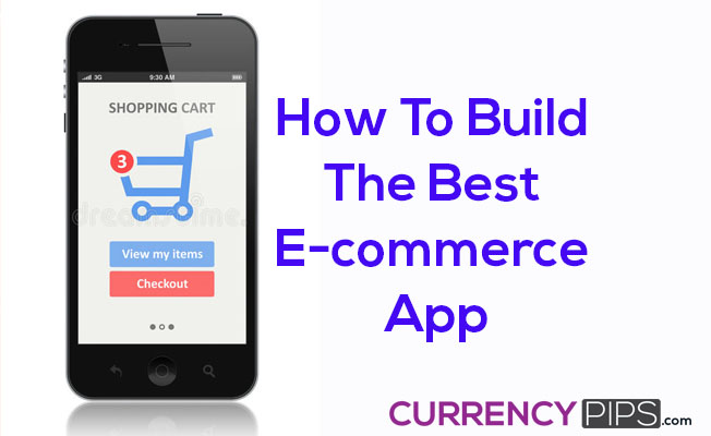 How To Build The Best E-commerce App.