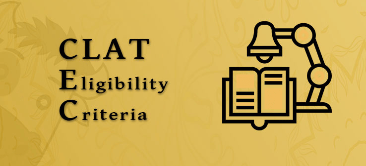 CLAT 2020 Eligibility Criteria, Age, Academic Qualification & Marks