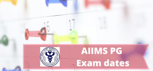 AIIMS PG 2020 Exam Dates & Schedule, For January & July Dates