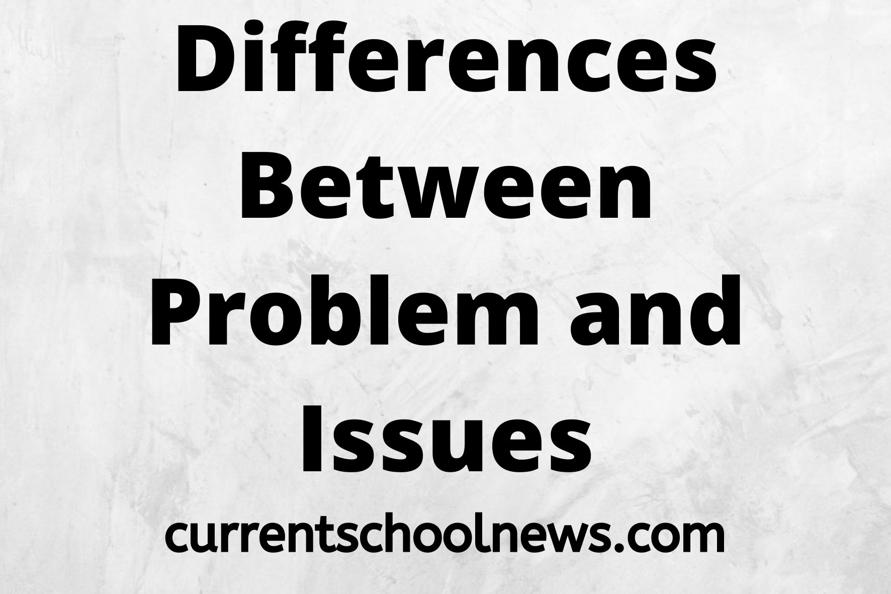 10 Significant Differences Between Problem And Issues