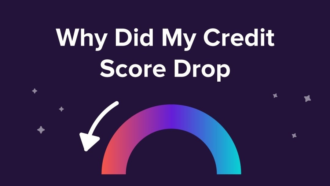 Why Has My Credit Score Gone Down?: Eight Possible Reasons