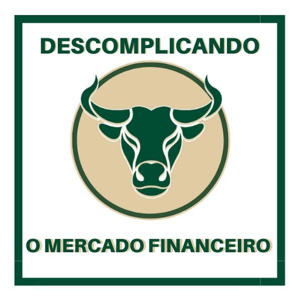 Descomplicando o Mercado Financeiro