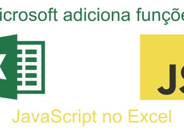 Microsoft adiciona funções JavaScript no Excel