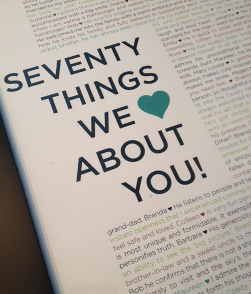 Seventy Things We Love About You