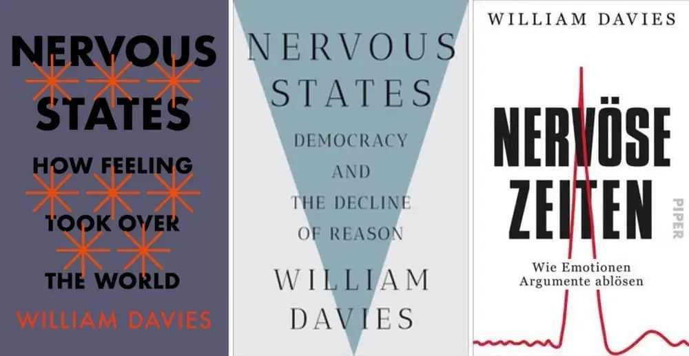 Nervous States: How Feelings Took Over the World | By Will Davies
