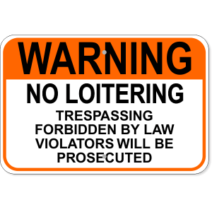 Warning No Loitering Sign
