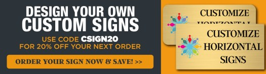 Get 20% Off Your Order with Code CSIGN20, Design Your Own Brass Signs