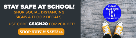 Stay safe at school, shop social distancing signs and floor decals, use code csign20 for 20% off