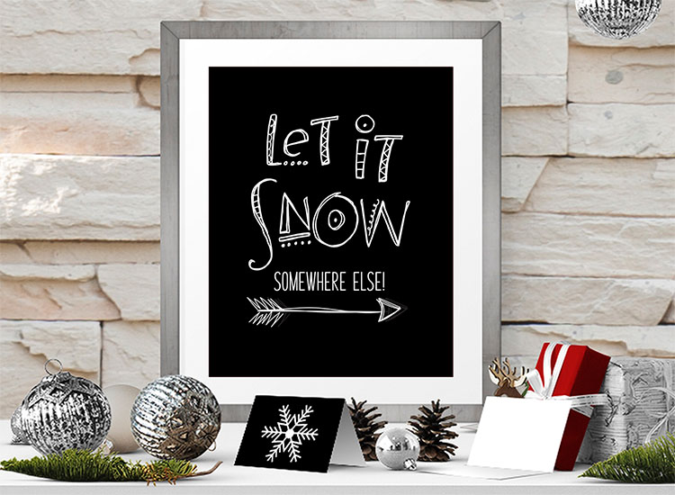 Free Printable Let It Snow Somewhere Else