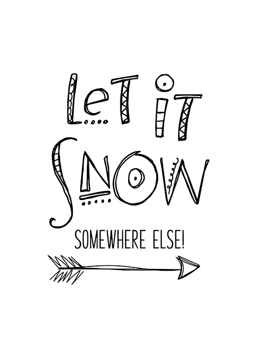 Commercial Use Let It Snow Somewhere Else