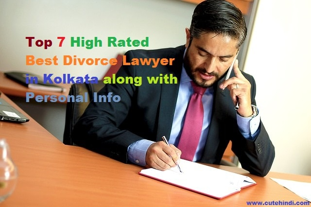 Top 7 High Rated Best Divorce Lawyer in Kolkata along with Personal Info