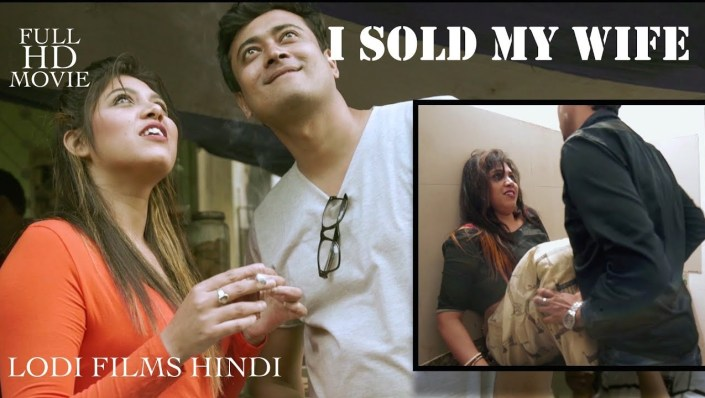 Why I Sold My Wife 2019 Hindi Short Film Watch and Download
