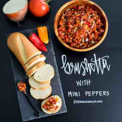 Bruschetta with Mini Peppers