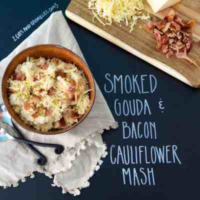 Smoked Gouda and Bacon Cauliflower Mash with title written on chalkboard