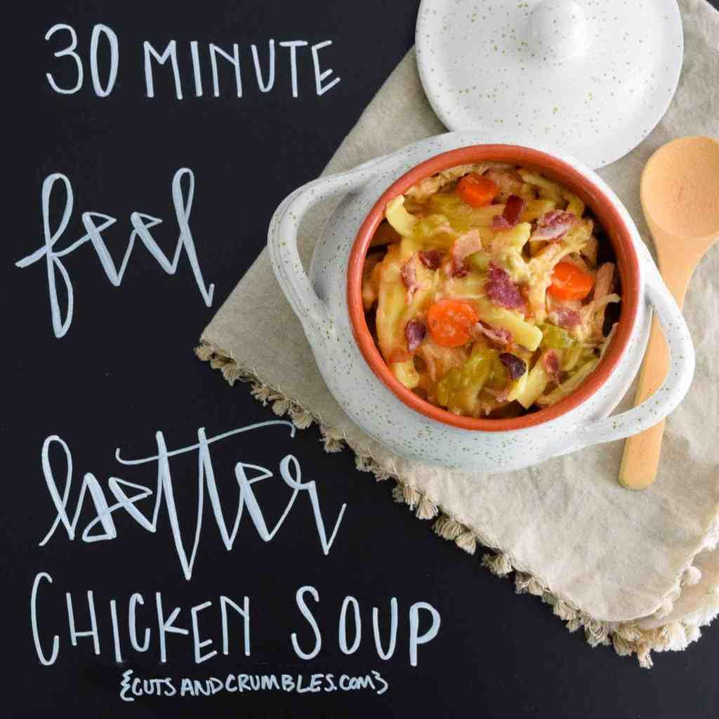 30 Minute Feel Better Chicken Soup